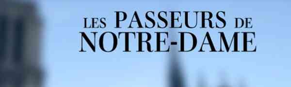 FRANCE : Les passeurs de Notre-Dame