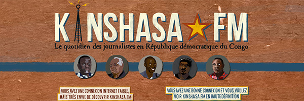 RD Congo, medias, Kinshasa, Kinshasa FM, webdoc, journalisme