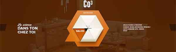 FRANCE : CO3, la science dans ton chez toi !